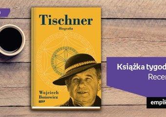 "Książka tygodnia – ""Tischner. Biografia"". Recenzja"