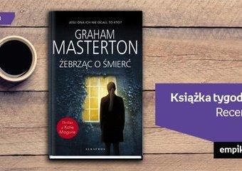 """Książka tygodnia – """"Żebrząc o śmierć"""". Recenzja"""