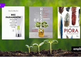 Książki, które musisz przeczytać, jeśli zależy ci na środowisku
