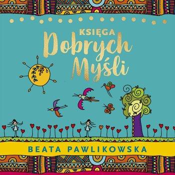 Księga dobrych myśli-Pawlikowska Beata