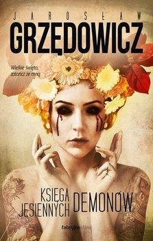 Księga Jesiennych Demonów-Grzędowicz Jarosław