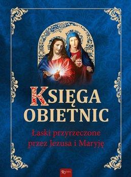 Księga obietnic. Łaski przyrzeczone przez Jezusa i Maryję-Bejda Henryk
