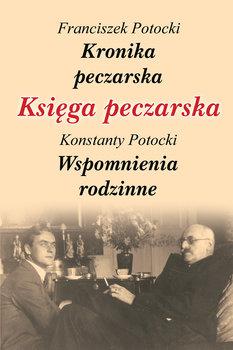 Księga peczarska. Wspomnienia rodzinne-Potocki Franciszek, Potocki Konstanty
