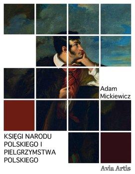 Księgi narodu polskiego i pielgrzymstwa polskiego-Mickiewicz Adam