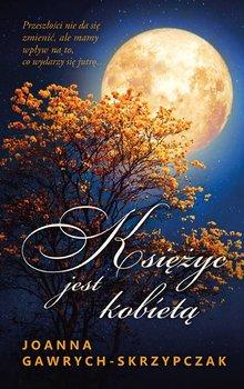 Księżyc jest kobietą-Gawrych-Skrzypczak Joanna