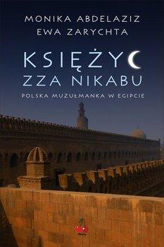 Księżyc zza nikabu. Polska muzułmanka w Egipcie-Zarychta Ewa, Abdelaziz Monika