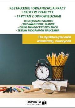 Kształcenie i organizacja pracy szkoły w praktyce - 19 pytań z odpowiedziami-Celuch Małgorzata