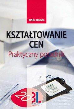 Kształtowanie cen. Praktyczny poradnik                      (ebook)