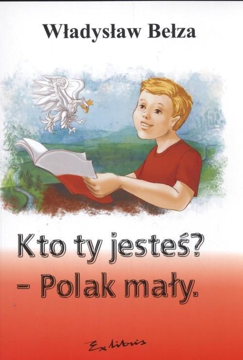 Kto Ty Jesteś Polak Mały Bełza Władysław Książka W