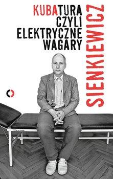Kuba Sienkiewicz. Kubatura, czyli elektryczne wagary                      (ebook)