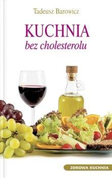 Kuchnia bez cholesterolu-Barowicz Tadeusz