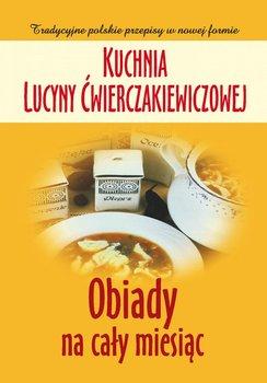 Kuchnia Lucyny Ćwierczakiewiczowej. Obiady na cały miesiąc-Baranowska Joanna
