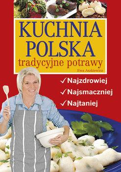 Kuchnia po polsku. Najzdrowiej, najsmaczniej, najtaniej-Aszkiewicz Ewa