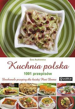 Kuchnia Polska. 1001 Przepisów-Aszkiewicz Ewa