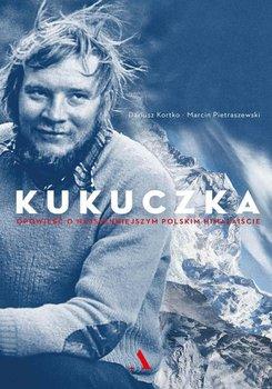 Kukuczka. Opowieść o najsłynniejszym polskim himalaiście-Kortko Dariusz, Pietraszewski Marcin