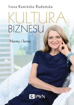 Kultura biznesu. Normy i formy-Kamińska-Radomska Irena