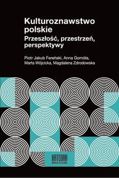 Kulturoznawstwo polskie. Przeszłość, przestrzeń, perspektywy-Opracowanie zbiorowe