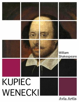 Kupiec wenecki - Shakespeare William