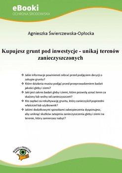 Kupujesz grunt pod inwestycje - unikaj terenów zanieczyszczonych                      (ebook)