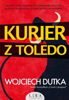 Kurier z Toledo-Dutka Wojciech