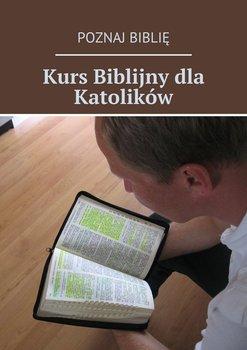Kurs biblijny dla katolików-Opracowanie zbiorowe