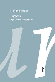 Kursywa. Wyróżnienie w typografii-Weber Hendrik