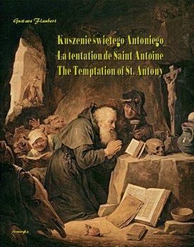 Kuszenie świętego Antoniego. La tentation de Saint Antoine. The Temptation of St. Antony-Flaubert Gustave