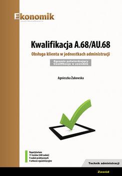 Kwalifikacja A.68/AU.68. Obsługa klienta w jednostkach administracji-Żukowska Agnieszka