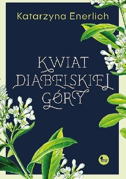 Kwiat Diabelskiej Góry-Enerlich Katarzyna