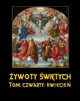 Kwiecień. Żywoty Świętych Pańskich. Tom 4-Hozakowski Władysław