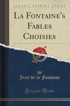 La Fontaine's Fables Choisies (Classic Reprint)-Fontaine Jean de la