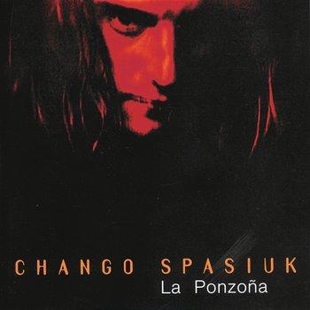 La Ponzoña-Chango Spasiuk