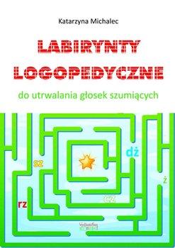 Labirynty logopedyczne do utrwalana głosek szumiących-Michalec Katarzyna