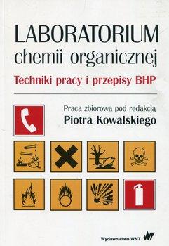 Laboratorium chemii organicznej. Techniki pracy i przepisy BHP-Opracowanie zbiorowe