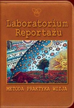 Laboratorium Reportażu. Metoda, praktyka, wizja-Opracowanie zbiorowe
