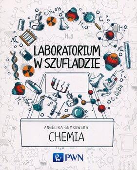 Laboratorium w szufladzie. Chemia-Gumkowska Angelika