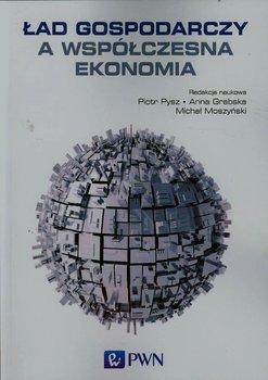 Ład gospodarczy a współczesna ekonomia-Opracowanie zbiorowe