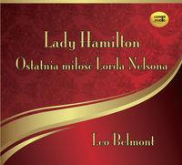 Lady Hamilton. Ostatnia miłość Lorda Nelsona-Belmont Leo