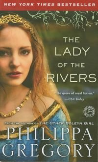 Lady of the Rivers-Gregory Philippa