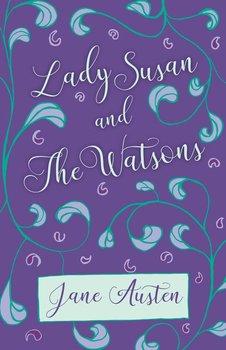 Lady Susan and The Watsons-Austen Jane