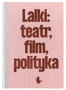 Lalki: teatr, film, polityka-Opracowanie zbiorowe