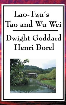Lao-Tzu's Tao and Wu Wei-Lao-Tzu