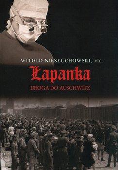 Łapanka. Droga do Auschwitz-Niesłuchowski Witold
