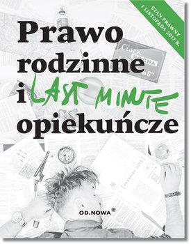 Last Minute. Prawo rodzinne i opiekuńcze-Opracowanie zbiorowe