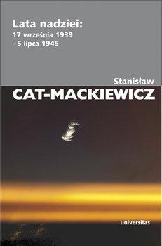 Lata nadziei: 17 września 1939-5 lipca 1945-Cat-Mackiewicz Stanisław