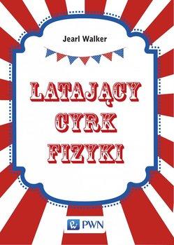 Latający cyrk fizyki-Walker Jearl