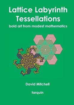 Lattice Labyrinth Tessellations-Mitchell David
