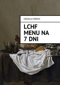 LCHF. Menu na 7 dni-Forenc Urszula