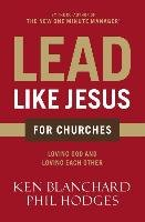 Lead Like Jesus for Churches - Blanchard Ken, Hodges Phil