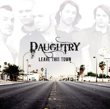 Leave This Town-Daughtry